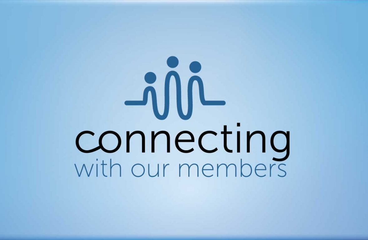 Connecting with our members